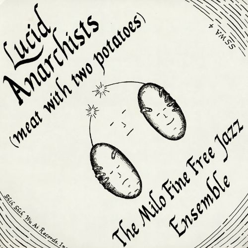 Lucid Anarchists (Meat with Two Potatoes)