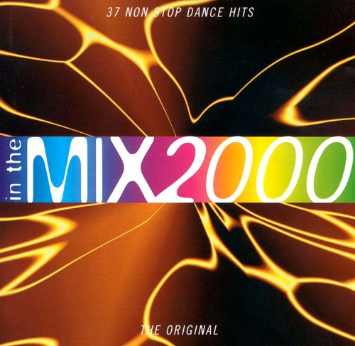 In the Mix 2000: 37 Non-Stop Dance Hits