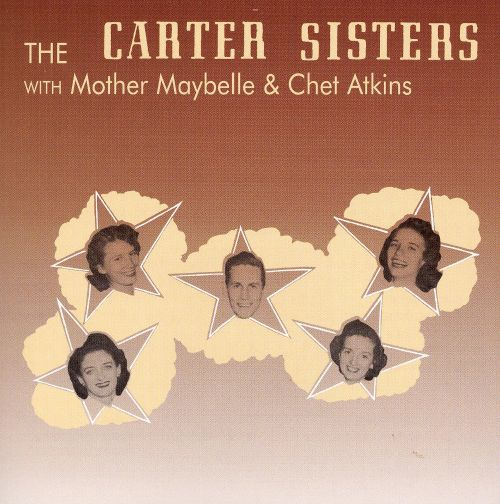 Carter Sisters With Mother Maybelle with Chet Atkins [#1]