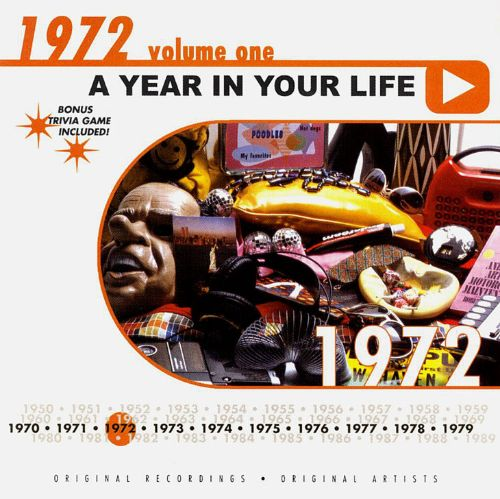 A Year in Your Life: 1972, Vol. 1