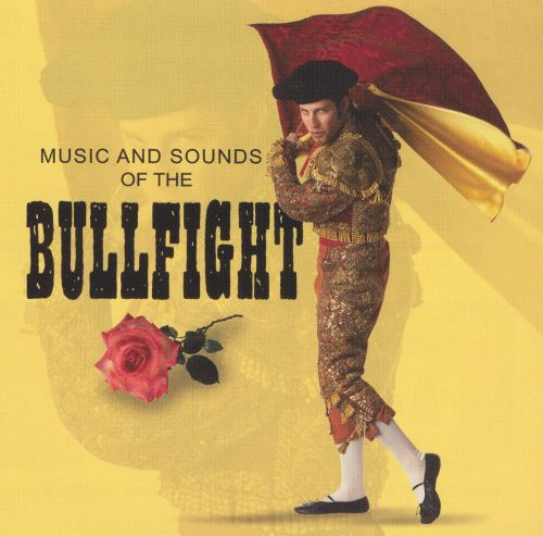 Sound Effects: Sounds of the Bullfight