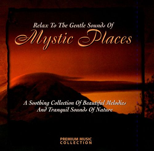 Relax to the Gentle Sounds of Mystic Places