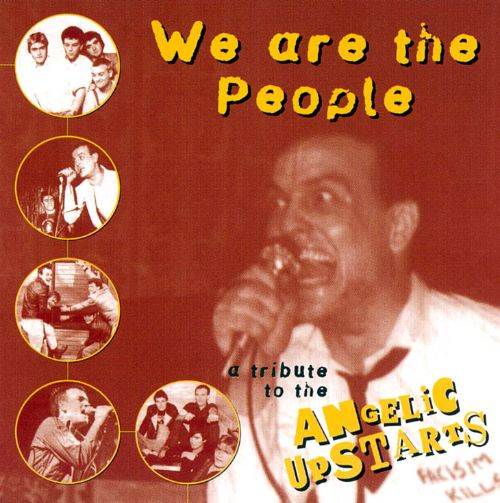 We're the People: Tribute to Angelic Upstarts