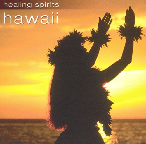 Healing Spirits: Hawaii