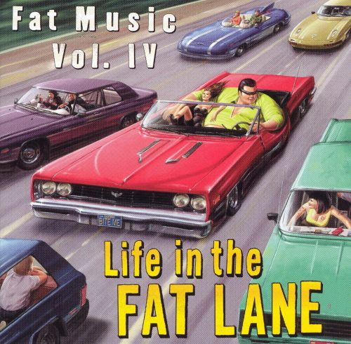 Life in the Fat Lane: Fat Music, Vol. 4