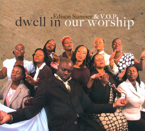 Dwell in Our Worship