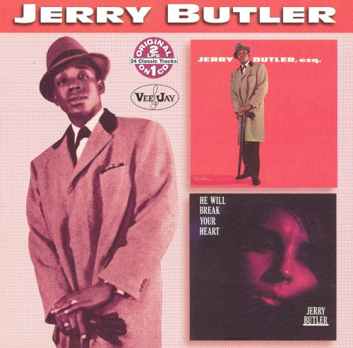 Jerry Butler, Esq./He Will Break Your Heart