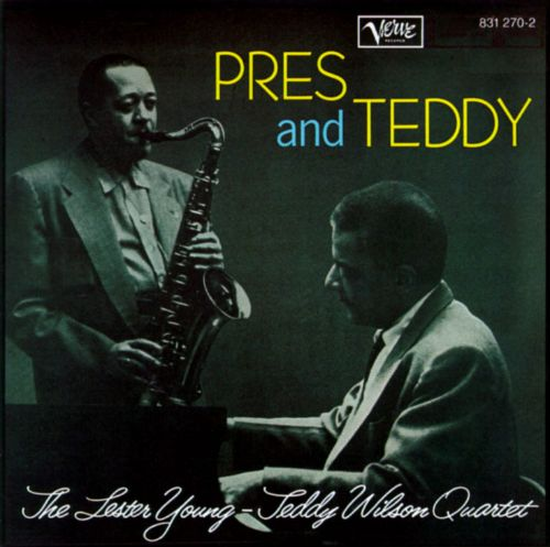 pres amp teddy lester young teddy wilson songs reviews
