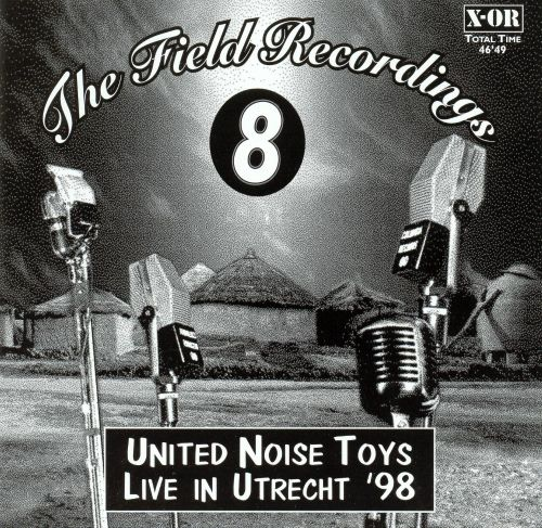 United Noise Toys: Live In Utecht 1998