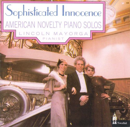 Sophisticated Innocence: American Novelty Piano Solos