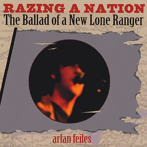 Razing a Nation: The Ballad of a New Lone Ranger