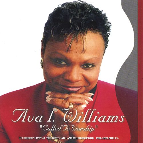 Called To Worship Ava L Williams Songs Reviews Credits Allmusic