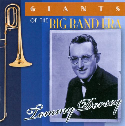 Giants of the Big Band Era: Tommy Dorsey [Acrobat]