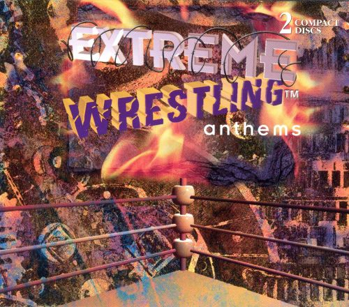 Extreme Wrestling Anthems, Vol. 1-2
