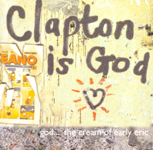 Clapton Is God: The Cream of Early Eric