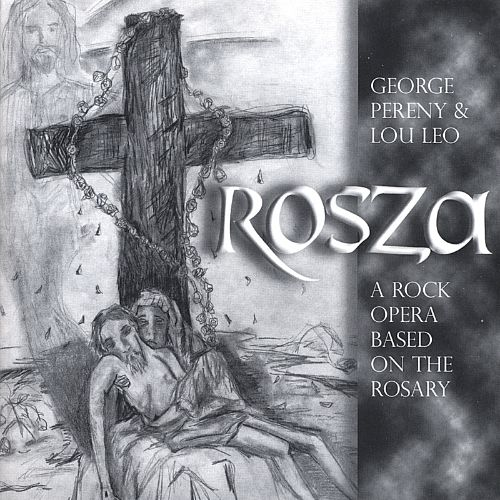Rosza-A Rock Opera Based on the Rosary.