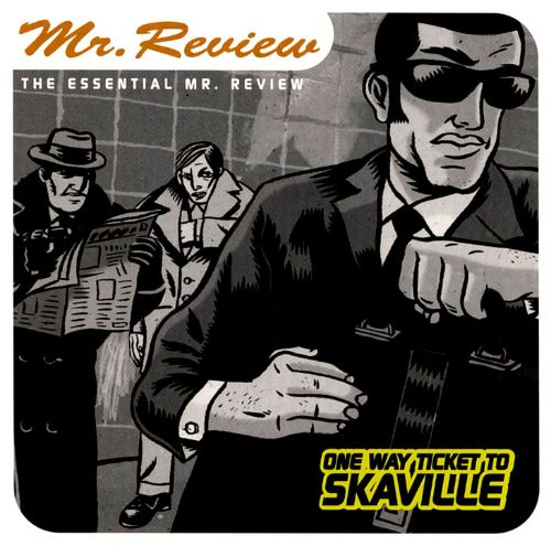 One Way Ticket to Skaville: Essential Mr. Review