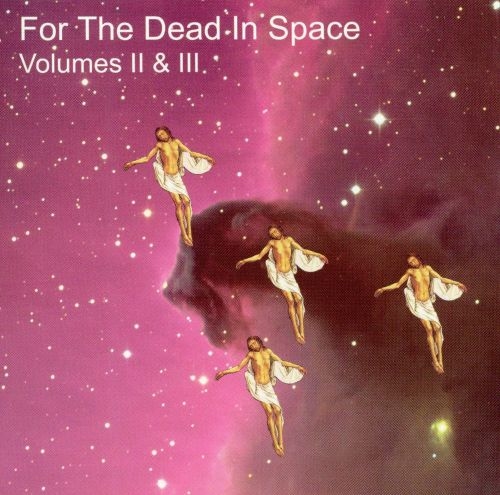 For the Dead in Space, Vols. 2 & 3