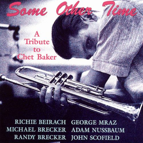 Some Other Time: A Tribute To Chet Baker