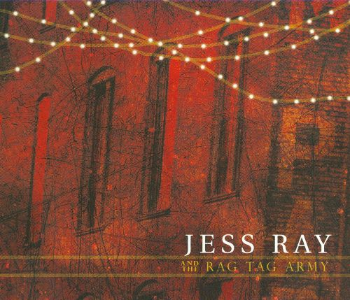 Jess Ray and the Rag Tag Army