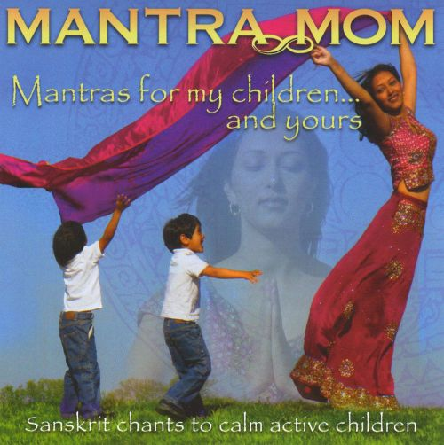Mantras for My Children...and Yours