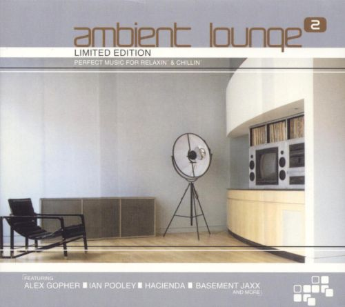 Ambient Lounge ambient lounge vol 2 various artists songs reviews credits