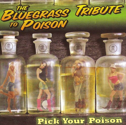 Pick Your Poison: The Bluegrass Tribute to Poison