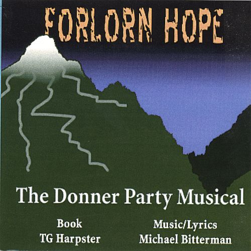 Forlorn Hope: The Donner Party Musical
