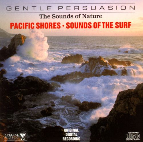 Sounds of Nature: Pacific Shores -- Sounds of the Surf