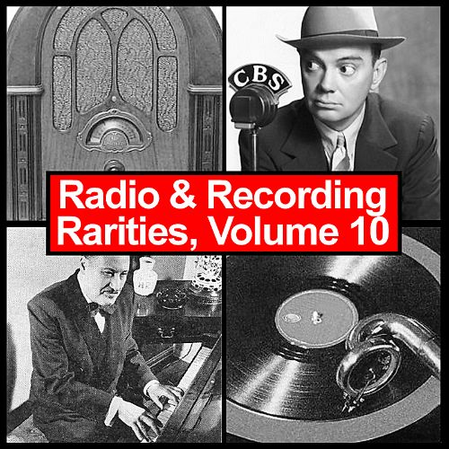 Radio & Recording Rarities, Vol. 10