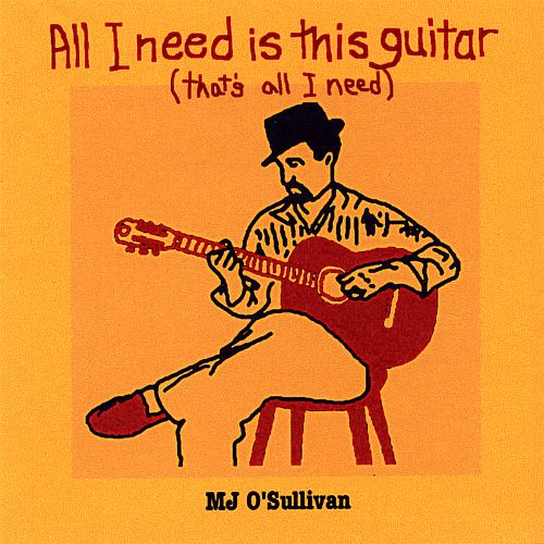 All I Need Is This Guitar (That's All I Need)