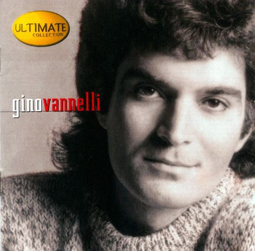 The Ultimate Collection Country Greats: Ultimate Collection - Gino Vannelli