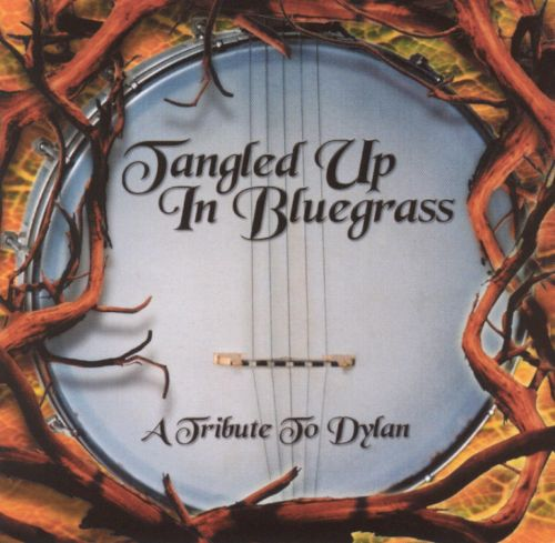 Tangled Up in Bluegrass: A Tribute to Dylan