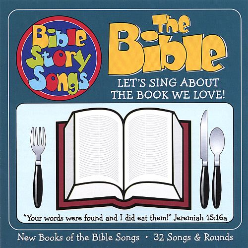 The Bible: Let's Sing About the Book We Love!