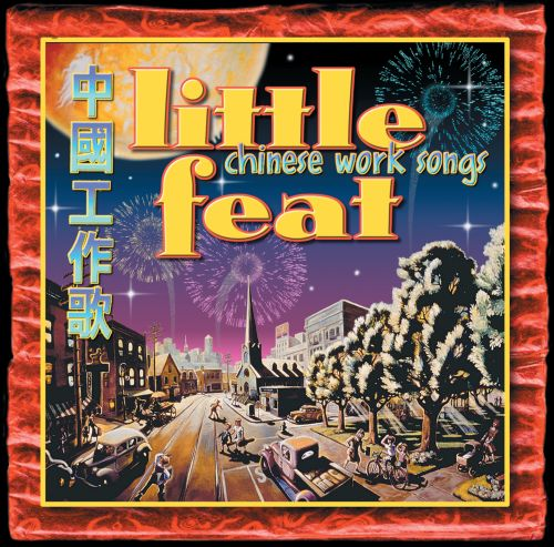 Chinese Work Songs - Little Feat  Songs, Reviews, Credits  Allmusic-2268