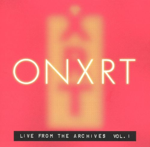Onxrt: Live from the Archives, Vol. 1