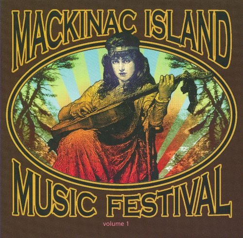 Mackinac Island Music Festival, Vol.1