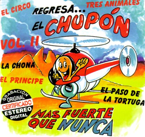 Regresa el Chupon