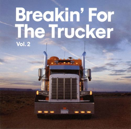 Breakin' for the Trucker, Vol. 2