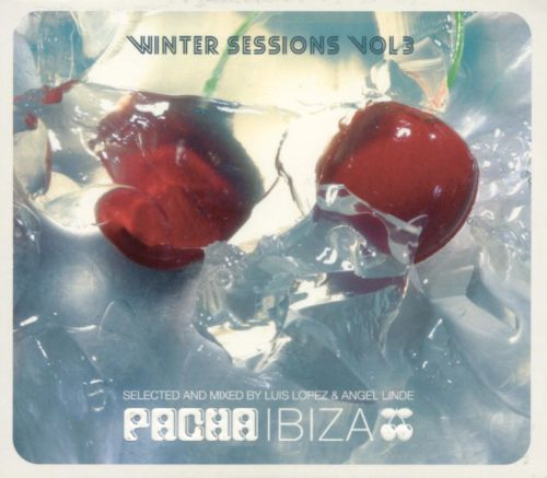 Pacha Ibiza Winter Sessions, Vol. 3