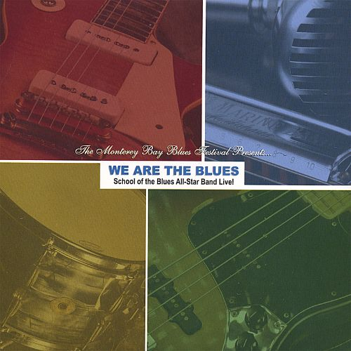 We Are the Blues: School of the Blues All-Star Band Live in the Studio!