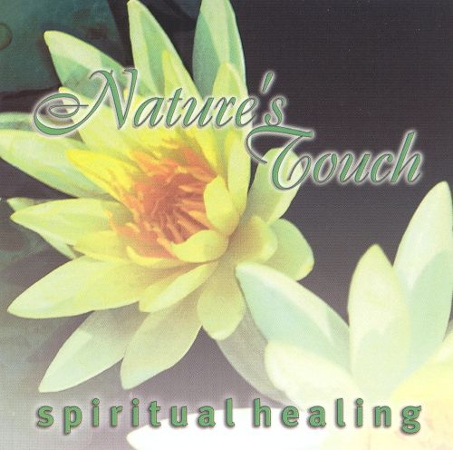 Nature's Touch: Spiritual Healing [Single Disc]