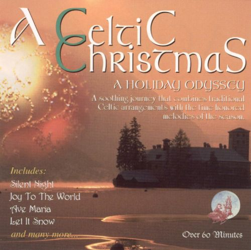 Celtic Christmas: Holiday Odyssey - Various Artists | Songs ...