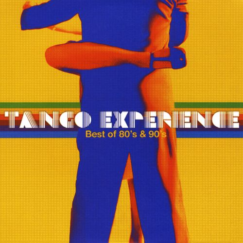 Tango Experience: Best of 80's & 90's