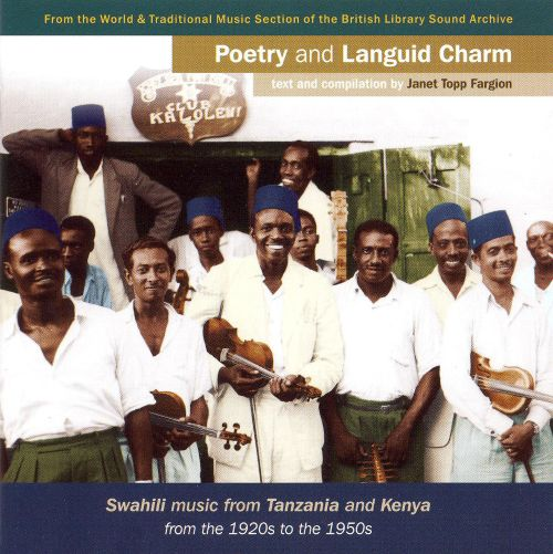 Poetry and Languid Charm: Swahili Music from Tanzania