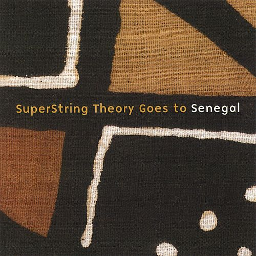 Superstring Theory Goes to Senegal