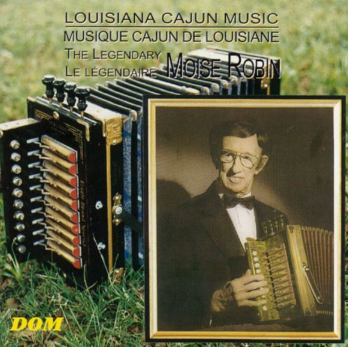 Cajun Music from Louisiana by the Legendary Moise Robin