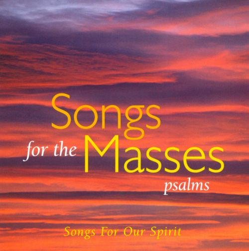 Songs for the Masses: Psalms