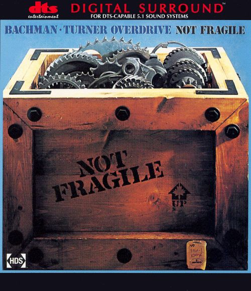 Not Fragile Bachman Turner Overdrive