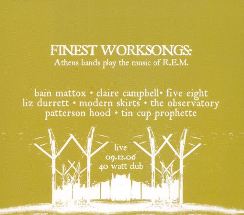 Finest Worksongs: Athens Bands Play the Music of R.E.M.